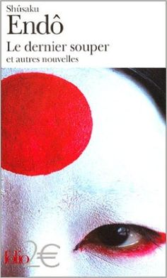 Amazon.fr - Le Dernier souper et autres nouvelles - Shûsaku Endô, Minh Nguyen-Mordvinoff - Livres