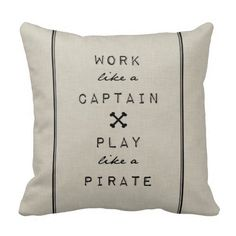 Work Like A Captain Play Like A Pirate Pillow Throw Pillow