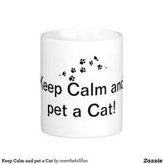 Keep Calm and pet a Cat