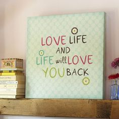 """""""Love Life And Life Will Love You Back"""" Canvas Wall Art 