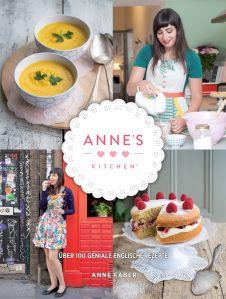 Anne's Kitchen   Anne Faber   Britische Küche    Rezension   Cooking Worldtour