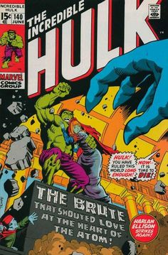 Incredible Hulk #140. The Hulk meets Jarella but Psyklop is still up to no good. Art by Herb Trimpe. Total crap because Harlan Ellison was too intent on dropping references to his own ego to write a decent story.