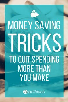 Tips to Save Money & Quit Spending More Than You Make