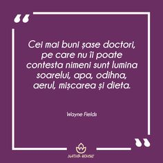 #citate #sănătate #nutriție Natur House, Motto, Good To Know, Wake Up, Good Things, Health, Quotes, Motivational, Cabinet