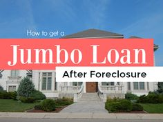 Getting a Jumbo Loan After Foreclosure, without waiting 7 years. Mortgage Tips, Mortgage Rates, Jumbo Loans, Best Payday Loans, No Credit Check Loans, Same Day Loans, Loan Company, Home Buying Tips, Home Improvement Loans