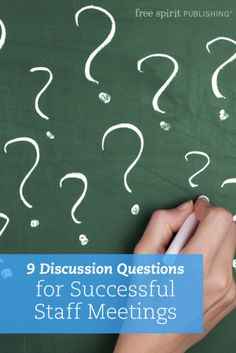 9 Discussion Questions for Successful Staff Meetings: Teachers, principals, and administrators can use these nine questions for igniting conversation, uncovering issues, and stimulating celebrations in school staff meetings.