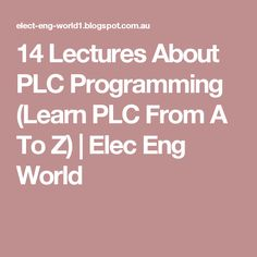 14 Lectures About PLC Programming (Learn PLC From A To Z) | Elec Eng World