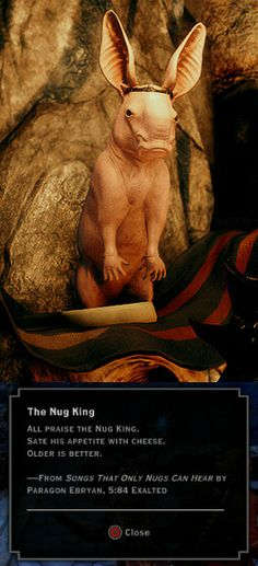 Dragon Age: Inquisition - The Nug King <<< sate his appetite with cheese. Alistair is that you?