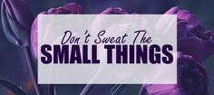 Don't sweat the small things. There are worse things that can happen – so save your energy for those, and let the rest go. Life has enough bricks that it's going to try tossing into your travel bag – don't add in more yourself. #MondayMotivation #Motivational #DontSweatTheSmallThings http://www.dangergen.com/2017/05/mondaymotivation-dont-sweat-small-things.html