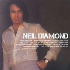 """Photographer: Ed Caraeff. Universal's 2010 Icon collection contains ten of Neil Diamond's biggest hits for Uni -- """"Sweet Caroline,"""" """"Brother Love's Travelling Salvation Show,"""" """"I Am...I Said,"""" """"Crackl"""