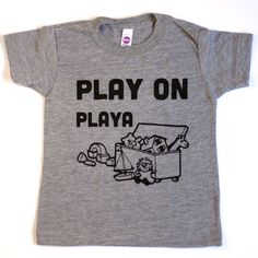 PLAY ON PLAYA baby toddler kids shirt. Unisex baby gifts – Funny Kids Shirts – Ideas of Funny Kids Shirts – funny kids shirt. PLAY ON PLA Unisex Baby Gifts, Unisex Baby Clothes, Babies Clothes, Babies Stuff, Play On Playa, Toddler Humor, Funny Toddler, Toddler Play, Funny Kids Shirts