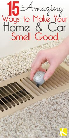 15+Weird+(but+Brilliant!)+Ways+to+Make+Your+Home+Smell+Good #cleaningtips