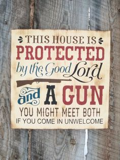 # country Home Decor Rustic Home Decor Gun Sign Rustic Gun Sign Good Lord and A Gun Amendment Sign Gun Owner Decor Montana Wood Sign Porch Sign Old West Sign Fixer Upper Style, Sweet Home, Décor Antique, Boho Home, Le Far West, Country Style Homes, Rustic Country Decor, Diy Rustic Decor, Porch Signs