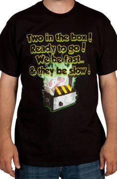 """This Ghostbusters 2 shirt features a ghost trap and the quote """"Two In The Box! Ready To Go! We Be Fast... And They Be Slow!"""" The crew said this after capturing the ghosts of the Scoleri brothers in Ju"""