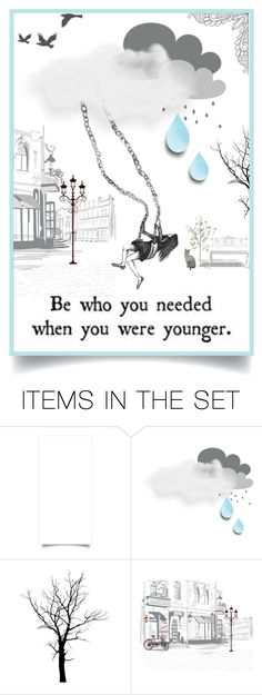 """""""Be who you needed when you were younger"""" by deepwinter ❤ liked on Polyvore featuring art"""