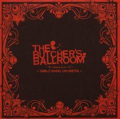 En écoute : The butcher's ballroom, Diablo Swing Orchestra