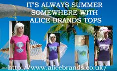 """Alice Brands Unique UK images on women's Tops and T-shirts. ITS ALWAYS SUMMER SOMEWHERE - and here are four """"Triplets"""" images from us, on cool Tops made from 100% cotton, in bright colours. www.etsy.com/shop/AliceBrands. www.alicebrands.co.uk www.stores.ebay.co.uk/Alice-Brands. #alicebrands."""