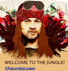 Welcome To The Jungle | By ChicoRei.com