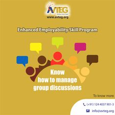 A group of two or three generally doesn't need a leader to have a good #discussion, but once the number reaches five or six, a #leader or facilitator can often be helpful.  This and many such points are beneficial to know when you are a part of a #group discussion. Join our EESP #program and get ready to face the #corporate #world.  Visit www.avteg.org for more details or mail your queries to info@avteg.org . You can also call us on 0124-4037901/902/903