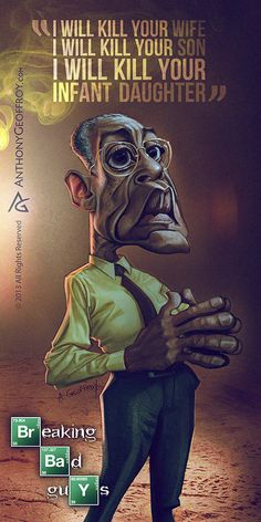 Gus Fring - Breaking Bad caricature art by Illustrator and caricaturist Anthony Geoffroy Breaking Bad 3, Breaking Bad Series, Gus Fring, Best Tv Shows, Best Shows Ever, Favorite Tv Shows, Walter White, Jesse Pinkman, Gustavo Fring