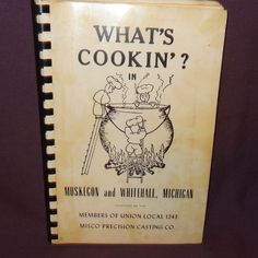 Vintage What's Cookin in Muskegon Whitehall Michigan Cookbook 1962