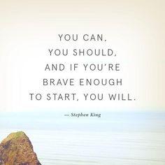 """""""Yapabilirsin. Yapmalısın. Eger başlamak için cesaretin varsa, yaparsın da."""" [stephen king]"""
