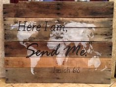 """Here I am, Send Me"" Isaiah 6:8 World Map Background"