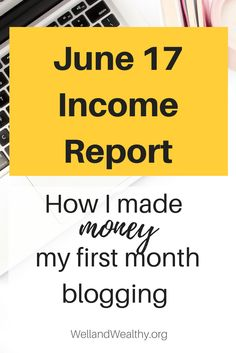 Check out how I made money in my first month blogging in Well and Wealthy's June 2017 Income Report. With all the stats and figures you could want! | Income report | Blogging income report | Blogger income report | First month blogging | Make money blogging | Make money with affiliate links | How bloggers make money | June 2017 income report | June 17 income report | First month blogging income report |