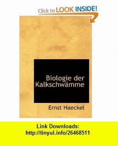 Biologie der Kalkschw�mme (German Edition) (9781116366945) Ernst Haeckel , ISBN-10: 1116366940  , ISBN-13: 978-1116366945 ,  , tutorials , pdf , ebook , torrent , downloads , rapidshare , filesonic , hotfile , megaupload , fileserve