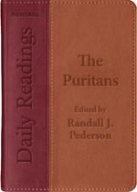 Daily Readings - the Puritans - Edited by Randall Pederson    ISBN: 9781845509781    http://www.christianfocus.com/item/show/1524/-/sr_4