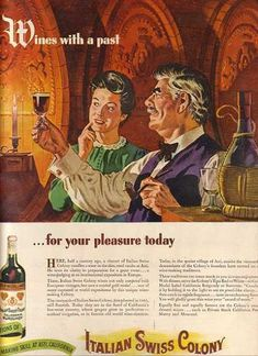 Italian Swiss Colony's Wine made at Asti, California Vintage Wine, Vintage Ads, Wine And Spirits, Wine Making, Vintage Advertisements, 1940s, Nostalgia, The Past, Beverages