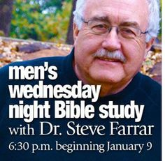 The men's Wednesday-night Bible Fellowship, led by Dr. Steve Farrar, begins this Wednesday, January 9. Open to men of all ages, single or married, this Bible study takes on the challenges of faith, family, career, and ethics.