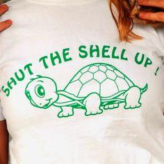 Shut the Shell Up