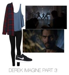 """DEREK HALE IMAGINE PART 3"" by paytonxxx ❤ liked on Polyvore featuring Wolford, RVCA, Rails and NIKE"