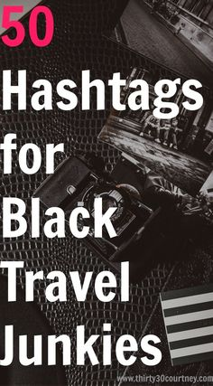"""If you are obsessed with Instagram like I am, you definitely need to check out my post """"50 Hashtags for Black Travel Junkies"""". Be sure to check this post often for more hashtag submissions on www.thirty30courtney.com"""