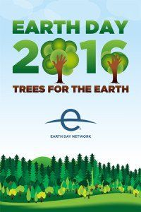 Earth Day 2016 - Trees for the Earth poster Earth Day is Friday April 22nd so join in and lets all make the earth an awesome place together
