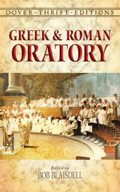 Greek and Roman Oratory by Bob Blaisdell  #classiclit #doverthrift