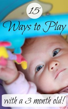 15 ways to play with your 3 month old! These are great learning activities for babies. #baby #activities #learning #momactivities #newborn #newbaby