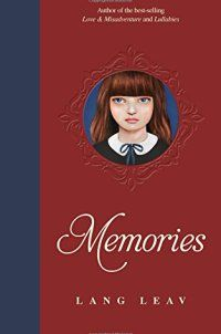 Memories - Memories by Lang Leav 1449472397Best-selling poet Lang Leav presents a gorgeous hardcover gift book featuring the best of Lullabies and Love & Misadventure plus thirty-five new poems for fans to discover, along with original color illustrations by the author.For fans of Lang Leav, this... - http://lowpricebooks.co/2016/11/memories/