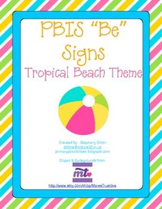 Tropical Beach Theme PBIS PostersBe ResponsibleBe RespectfulBe PrepareBe SafeBe Your Best...