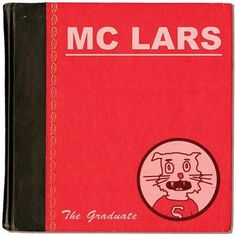 album art for MC Lars - The Graduate, released on March 21, 2006. Selected as Neeshcast's Album of the Week for the twelfth week of 2016