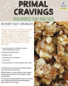 In need of a replacement for your beloved granola? Check out this gluten and grain-free recipe for Honey Nut Crunch! Find this recipe and over 125 more tasty Primal swap-outs in PB Publishing's newest release, Primal Cravings!