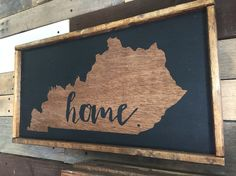 A personal favorite from my Etsy shop https://www.etsy.com/listing/259659138/state-sign-kentucky-home-sign-wooden