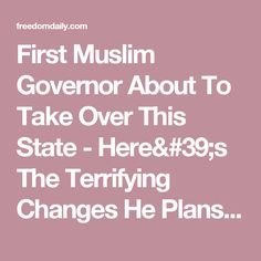 First Muslim Governor About To Take Over This State - Here's The Terrifying Changes He Plans To Make Immediately ⋆ Freedom Daily