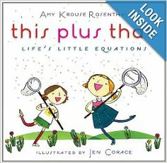 This Plus That: Life's Little Equations: Amy Krouse Rosenthal, Jen Corace