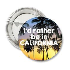 I'd rather be in California SoCal Travel  by bohemianapothecarium