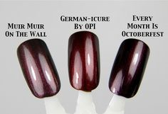 OPI gel comparison of colors: Muir Muir on the Wall, German-Icure, Every Month is Octoberfest