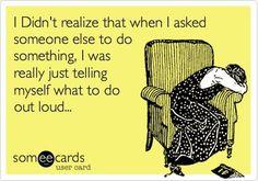 Story of my life...haha Ill do it myself!!