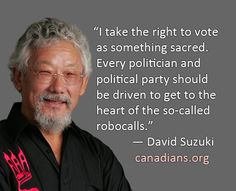 Council Of Canadians On Election Fraud David Suzuki, Right To Vote, Political Party, Fat Cats, Politicians, Inspire Me, Read More, Believe, Thankful