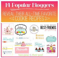14 Popular Bloggers share their all-time favorite cookie recipes:  Best Friends For Frosting, Cupcake Project, Bake at 350, Two Peas and Their Pod, Sweetopia, The Little Kitchen, The Sweet Adventures of Sugarbelle, Kevin and Amanda, Bakers Royale, The Decorated Cookie, 52 Kitchen Adventures, Your Cup of Cake, Glorious Treats, Bakerella